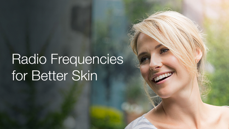 Tuning into Radio Frequencies for Better Skin